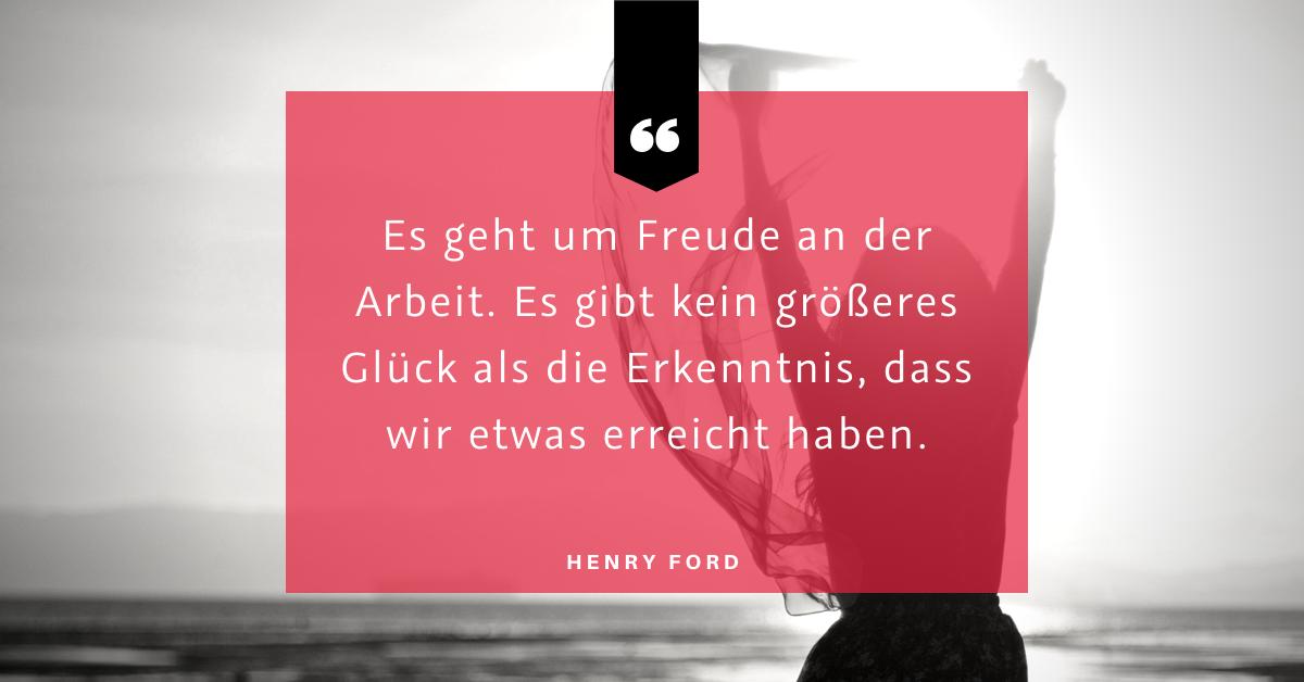 """Die Weichen für die Freude stellen - """"Es geht um Freude an der Arbeit. Es gibt kein größeres Glück als die Erkenntnis, dass wir etwas erreicht haben."""" (Henry Ford)"""