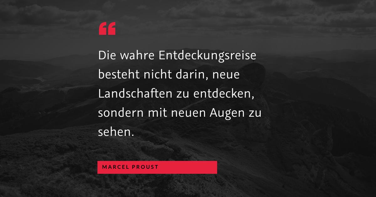 """Mangel als Einstellung? - """"Die wahre Entdeckungsreise besteht nicht darin, neue Landschaften zu entdecken, sondern mit neuen Augen zu sehen."""" (Marcel Proust)"""